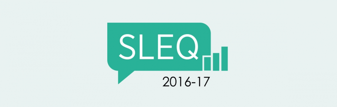 2016-17 Student Learning Experience Questionnaire (SLEQ) is now open!